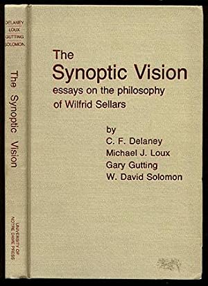 The Synoptic Vision: Essays on the Philosophy of Wilfrid Sellars