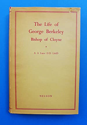 The Life of George Berkeley: Bishop of Cloyne