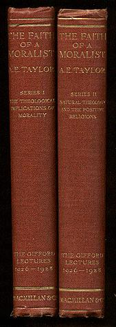 The Faith of a Moralist: Gifford Lectures, 1926-1928. Two Volumes: Series I, Theological Implicat...