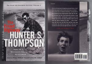 THE PROUD HIGHWAY. Saga of a Desperate: Thompson, Hunter S.