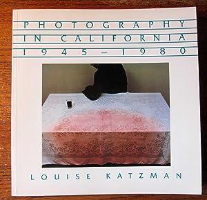 PHOTOGRAPHY IN CALIFORNIA 1945 - 1980: Katzman, Louise