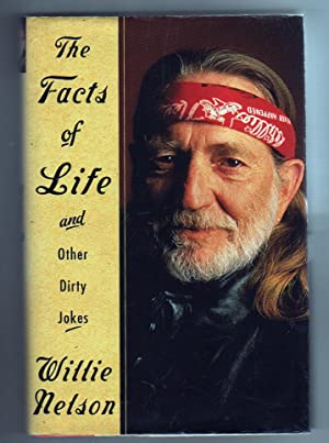 The Facts of Life and Other Dirty: Nelson, Willie