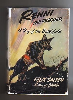 RENNI THE RESCUER. A Dog of the: Salten, Felix