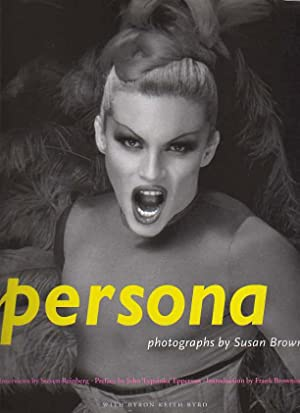 PERSONA. Photographs by Susan Brown: Reinberg, Steven