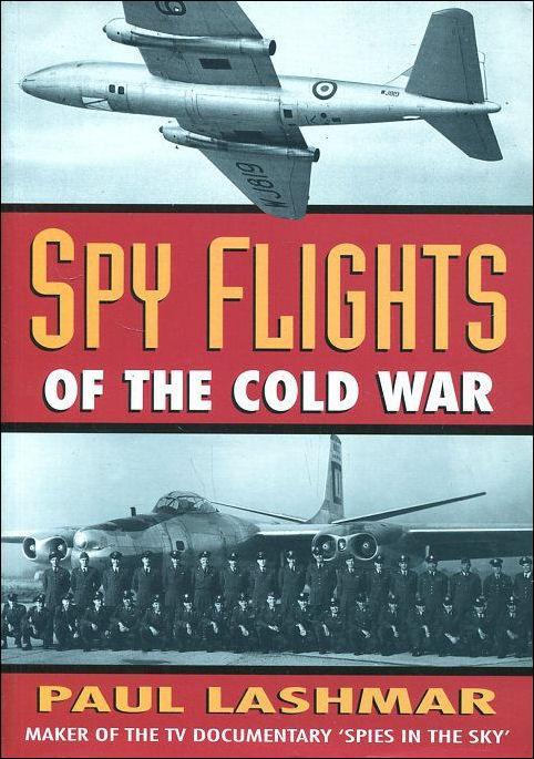 Spyflights of the Cold War: Lashmar, Paul