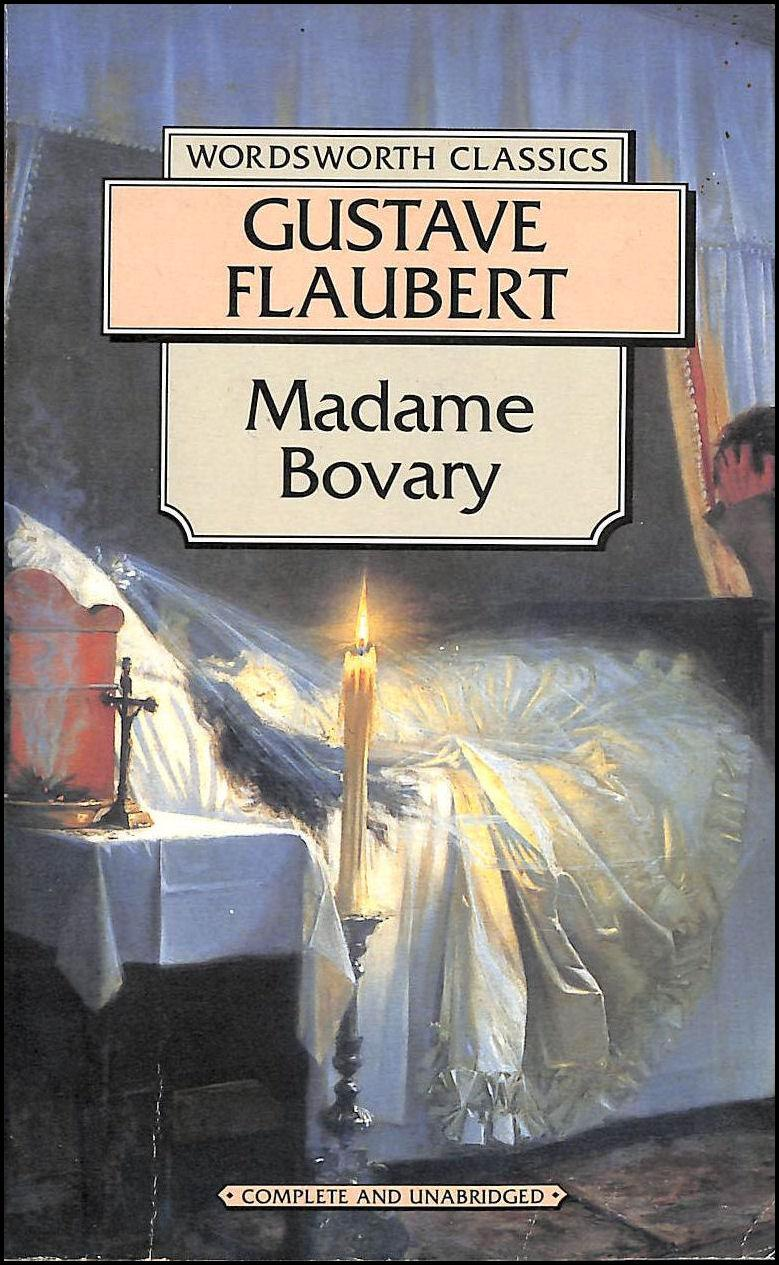 Madame Bovary (Wordsworth Classics): Flaubert, Gustave; Clark, Roger  [Introduction