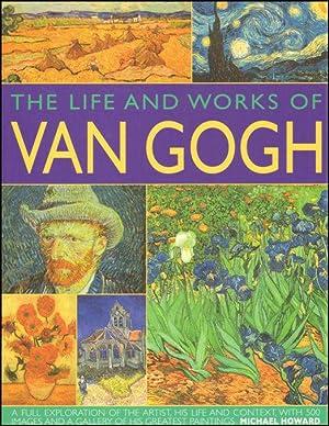 The Life & Works of Van Gogh: Michael Howard