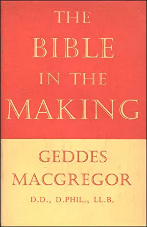 The Bible in the Making: John Geddes Macgregor
