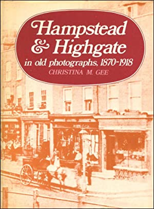 Hampstead and Highgate in old photographs, 1870-1918