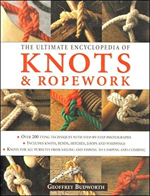 Ultimate Encyclopedia of Knots & Ropework: Budworth, Geoffrey
