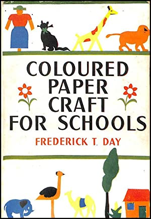 Coloured Paper Craft for Schools: Frederick T. Day