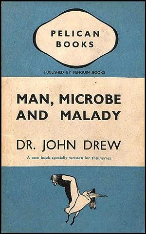 Man, Microbe and Malady, Dr. John Drew