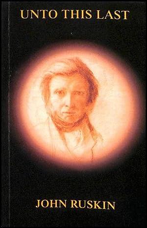 Unto This Last: Ruskin, John