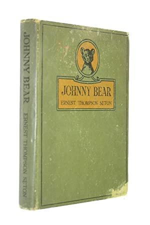 Johnny Bear and other stories: Ernest Thompson Seton