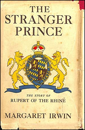 The Stranger Prince: The Story of Rupert of the Rhine