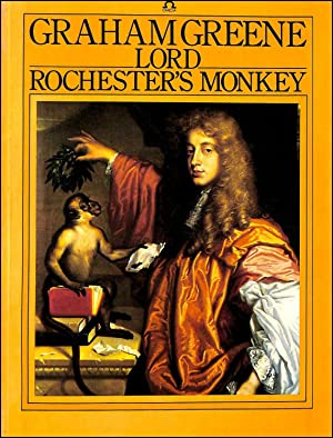 Lord Rochester's Monkey, Being the Life of: Graham Greene