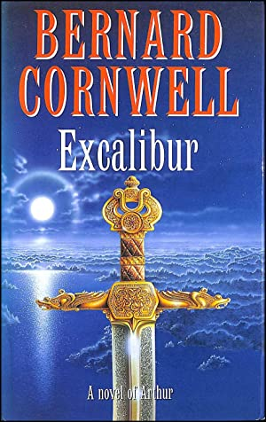 The Warlord Chronicles: III. Excalibur. A Novel Of Arthur