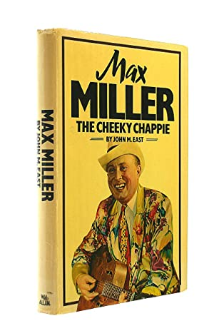 Max Miller: The Cheeky Chappie: East, John M.
