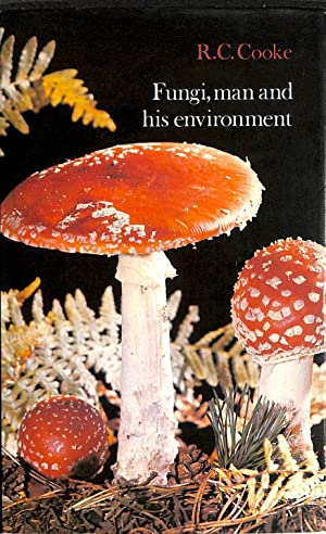 Fungi, Man and His Environment: Cooke, Roderic