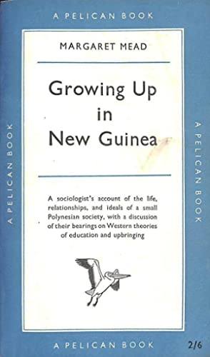 Growing Up In New Guinea, a study: Margaret Mead