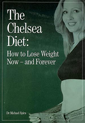 The Chelsea Diet: How to Lose Weight: Dr Michael Spira