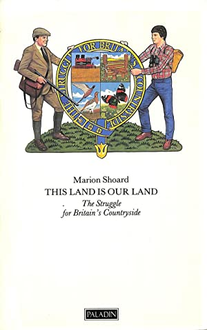 This Land is Our Land: Struggle for Britain's Countryside (Paladin Books)