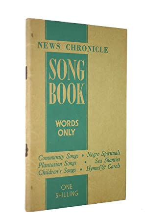 News-Chronicle Song Book. Words Only. Community Songs,: Anon.