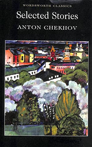 Selected Stories (Wordsworth Classics): Chekhov, Anton; Andrew,