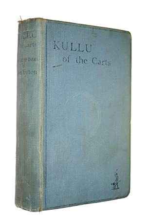 Kullu Of The Carts.: A Novel Of: Eyton, John