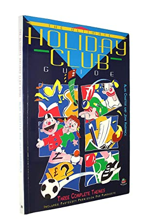 The Ultimate Holiday Club Guide (Barnabas): Charter, Alan; Hardwick,
