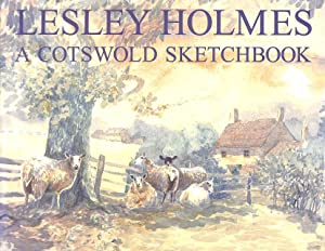 A Cotswold Sketchbook: Lesley Holmes; Lesley