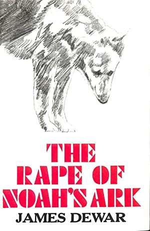 Rape of Noah's Ark: Dewar, James