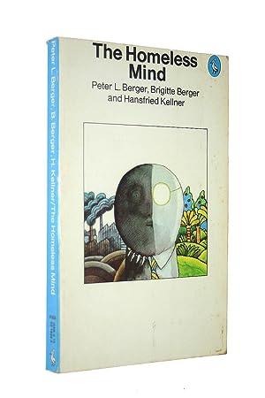 The Homeless Mind: Modernization And Consciousness (Pelican): Berger, Peter L.;