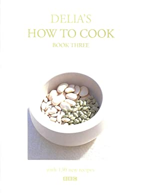 Delia's How to Cook Book Three