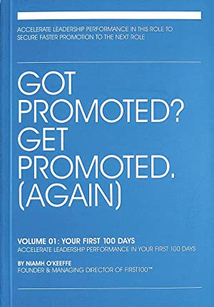 Got Promoted? Get Promoted: Your First 100 Days