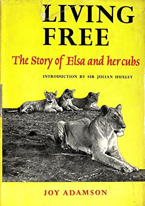 Living Free: The Story of Elsa and: Joy Adamson; Sir