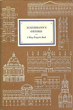 Ackermann's Oxford, with notes by H.M. Colvin: Ackermann, Rudolph (1764-1834)