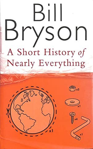 A Short History Of Nearly Everything (Bryson): Bryson, Bill