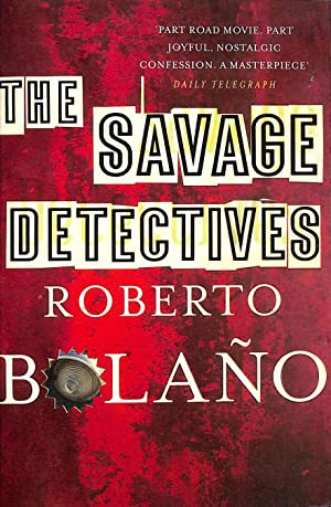 The Savage Detectives: Bolano, Roberto; Wimmer,