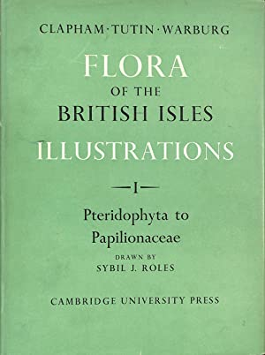 Flora of the British Isles Illustrations Part: Clapham, A. R.;