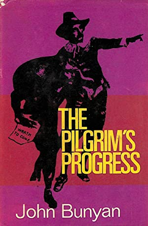 The Pilgrims Progress - From This World: John Bunyan; Illustrated