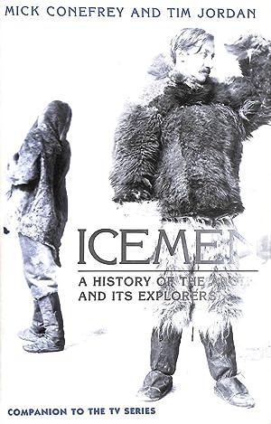 Icemen - A History of the Arctic: Conefrey, Mick; Jordan,