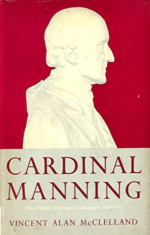Cardinal Manning: His Public Life And Influence 1865-1892