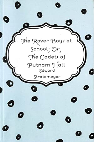 The Rover Boys at School; Or, The: Stratemeyer, Edward