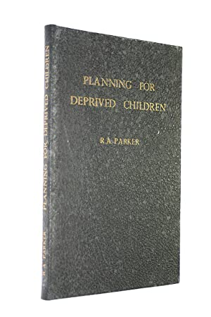 Planning For Deprived Children: Parker, R A
