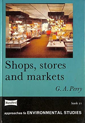 Shops, Stores and Markets (Approaches to Environmental Studies)