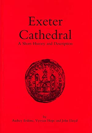 Exeter Cathedral: A Short History and Description