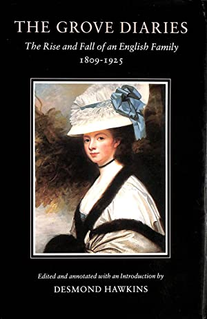 The Grove Diaries: The Rise and Fall of an English Family, 1809-1925