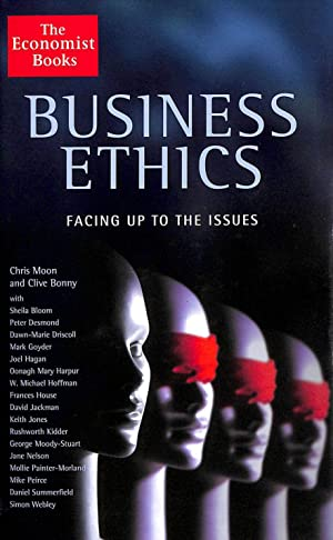 Business Ethics: Facing Up to the Issues: The Issues and How to Manage Them (Economist)