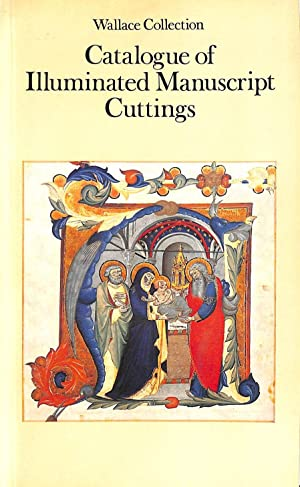 Wallace Collection: Catalogue Of Illuminated Manuscript Cuttings